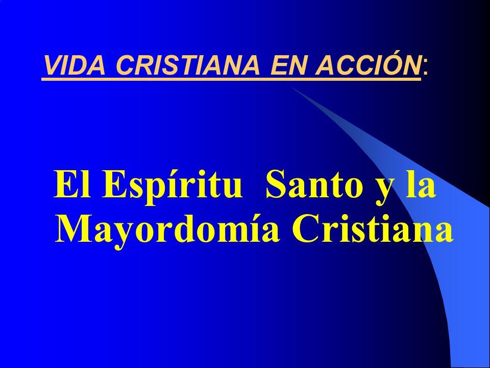 : VIDA CRISTIANA EN ACCIÓN : El Espíritu Santo y la Mayordomía Cristiana
