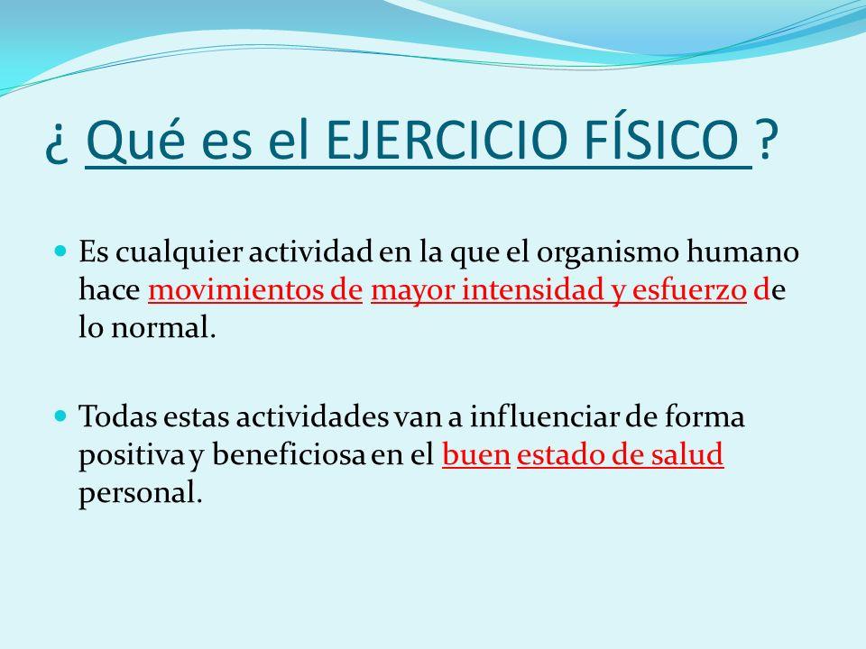 ¿ Qué es el EJERCICIO FÍSICO .