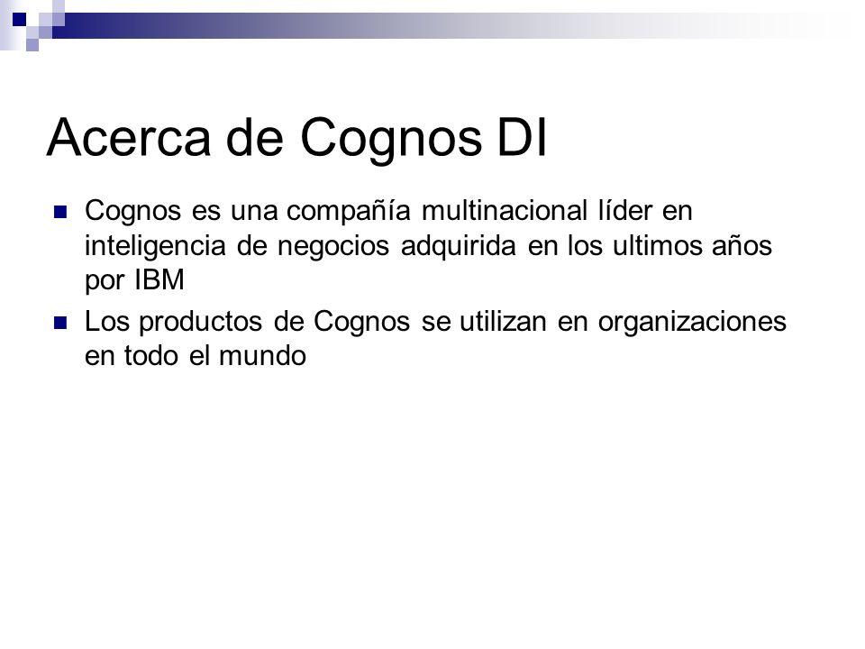 Cognos es una compañía multinacional líder en inteligencia de negocios adquirida en los ultimos años por IBM Los productos de Cognos se utilizan en or