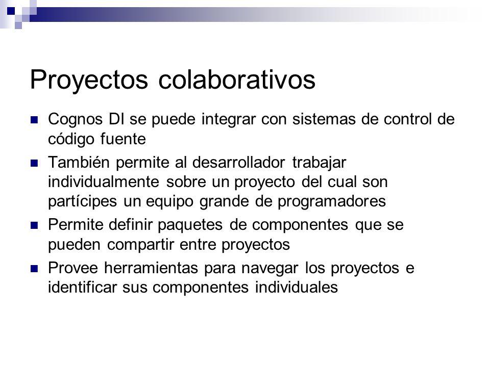 Proyectos colaborativos Cognos DI se puede integrar con sistemas de control de código fuente También permite al desarrollador trabajar individualmente