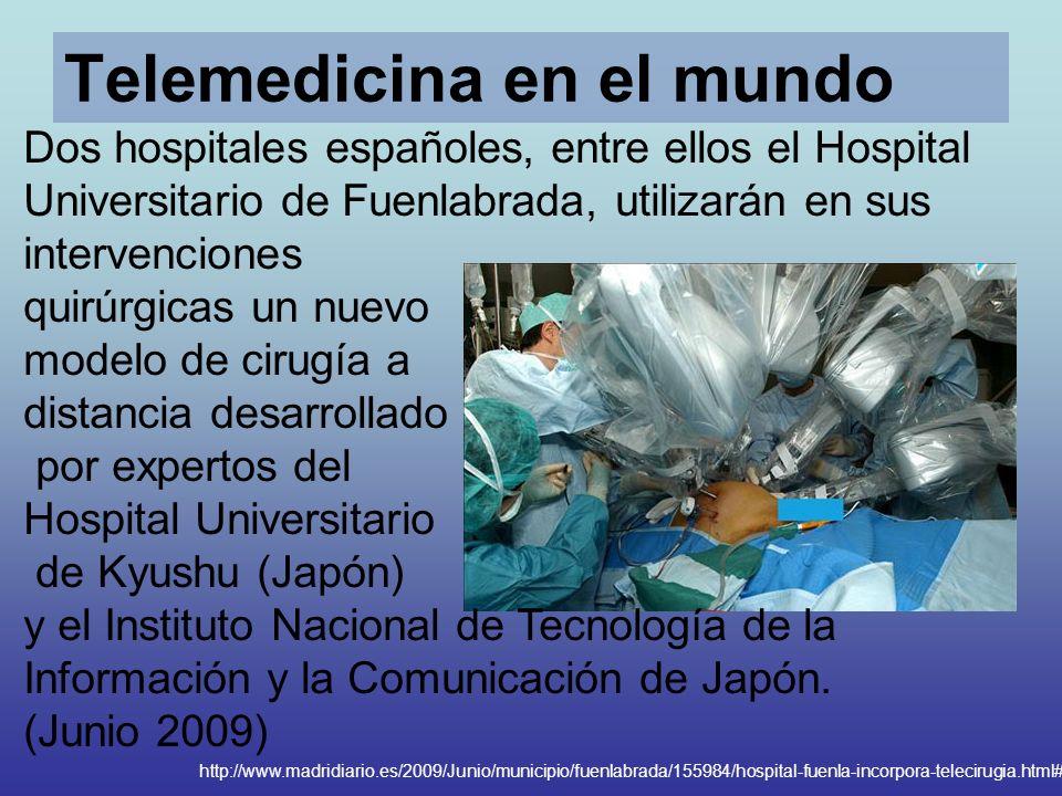 Telemedicina en el mundo http://www.madridiario.es/2009/Junio/municipio/fuenlabrada/155984/hospital-fuenla-incorpora-telecirugia.html# Dos hospitales