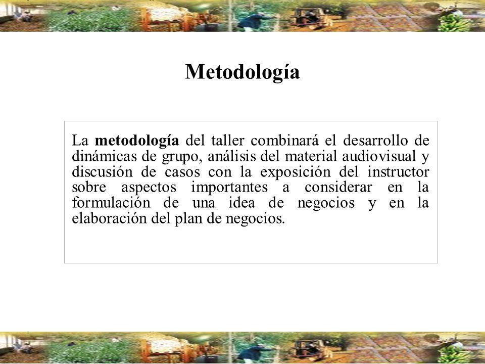 Metodología La metodología del taller combinará el desarrollo de dinámicas de grupo, análisis del material audiovisual y discusión de casos con la exp