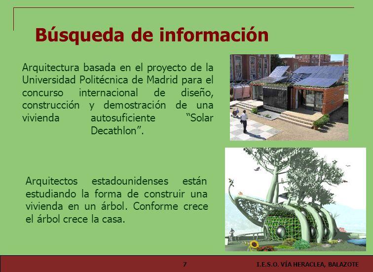 I.E.S.O. VÍA HERACLEA, BALAZOTE7 Arquitectura basada en el proyecto de la Universidad Politécnica de Madrid para el concurso internacional de diseño,