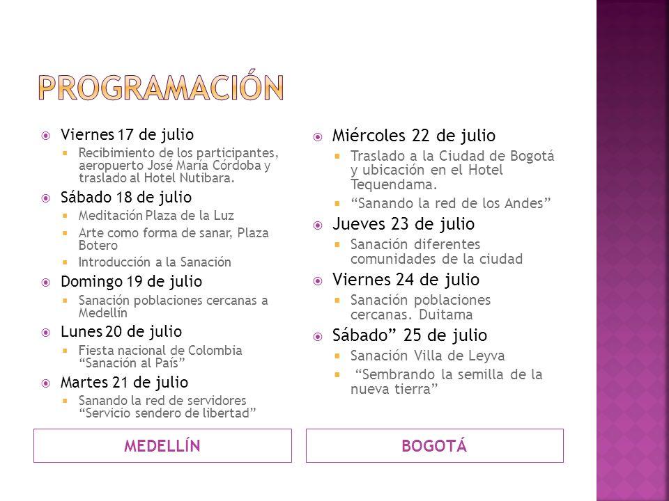 MEDELLÍNBOGOTÁ Viernes 17 de julio Recibimiento de los participantes, aeropuerto José María Córdoba y traslado al Hotel Nutibara.