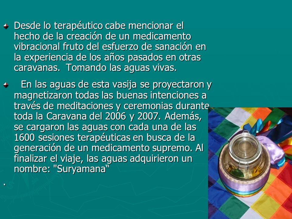 Desde lo terapéutico cabe mencionar el hecho de la creación de un medicamento vibracional fruto del esfuerzo de sanación en la experiencia de los años