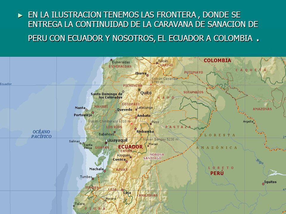 EN LA ILUSTRACION TENEMOS LAS FRONTERA, DONDE SE ENTREGA LA CONTINUIDAD DE LA CARAVANA DE SANACION DE PERU CON ECUADOR Y NOSOTROS, EL ECUADOR A COLOMB