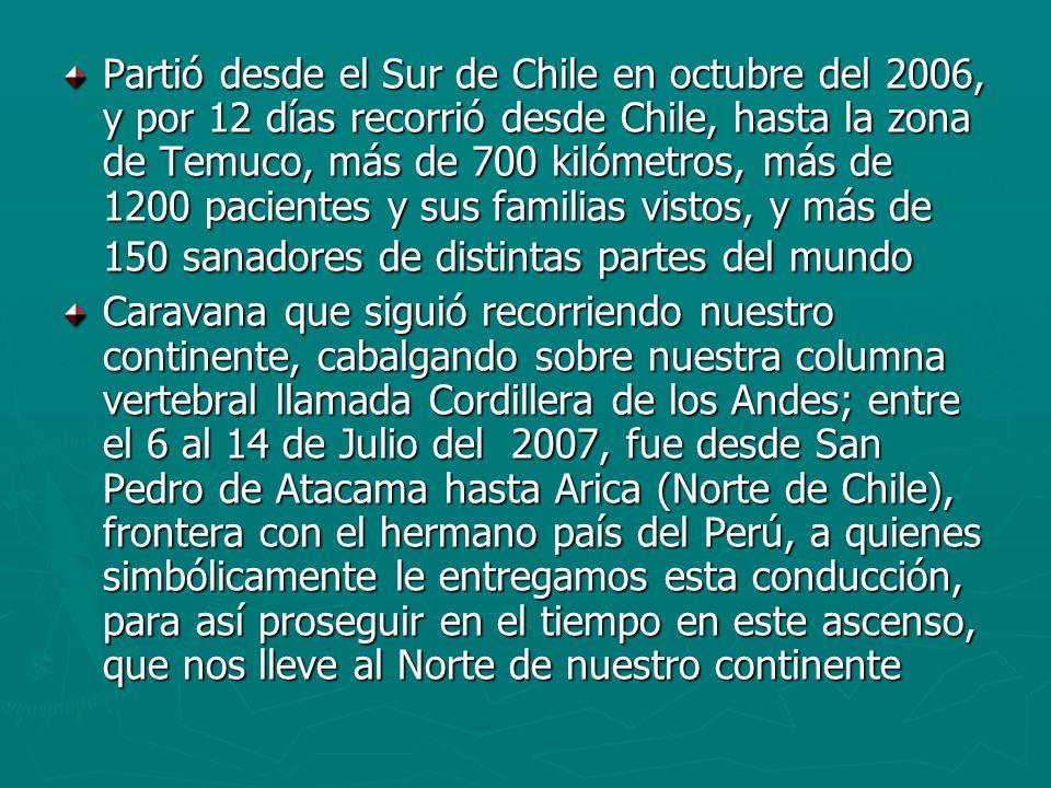 Partió desde el Sur de Chile en octubre del 2006, y por 12 días recorrió desde Chile, hasta la zona de Temuco, más de 700 kilómetros, más de 1200 paci