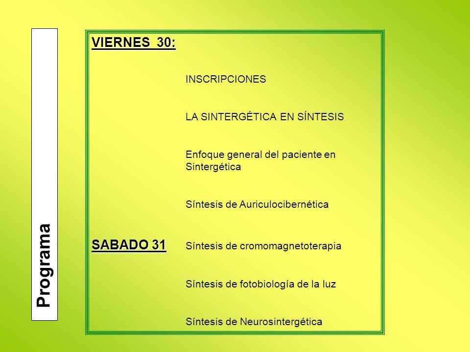 DOMINGO 6: Síntesis de Neurosintergética Síntesis de Medicina Manual Etérica en Sintergética Nuevas tecnologías y metodologías terapéuticas Investigación clínica en Sintergética La Sintergética en la práctica clínica - Taller Mesa redonda.