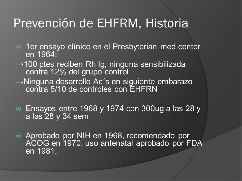 Prevención de EHFRM, Historia 1er ensayo clínico en el Presbyterian med center en 1964: 100 ptes reciben Rh Ig, ninguna sensibilizada contra 12% del g