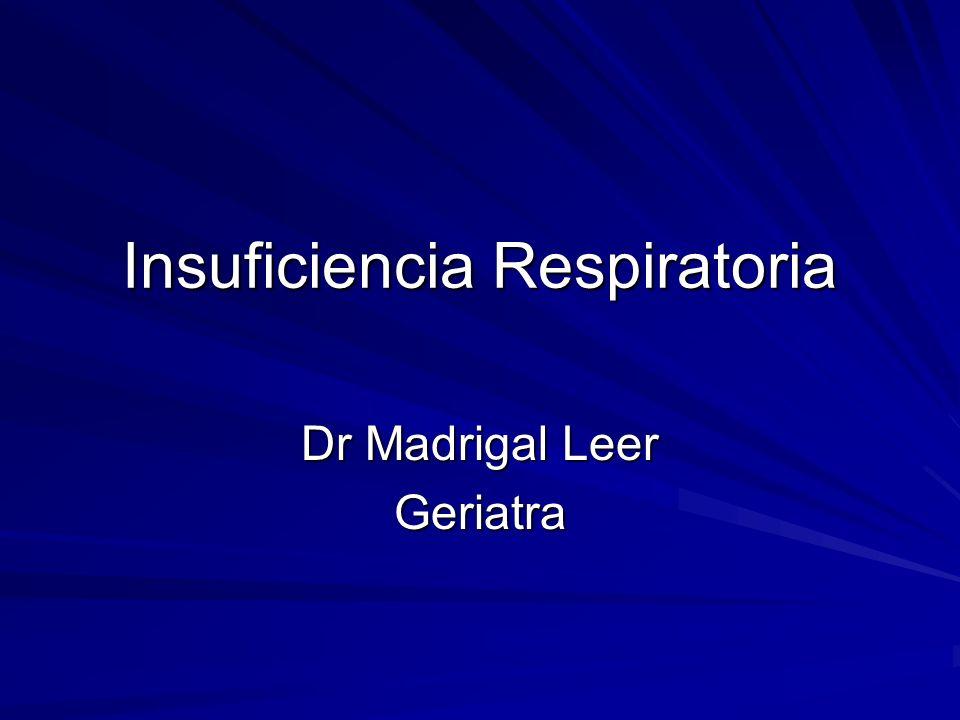 Insuficiencia Respiratoria Dr Madrigal Leer Geriatra