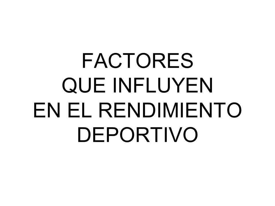 FACTORES QUE INFLUYEN EN EL RENDIMIENTO DEPORTIVO
