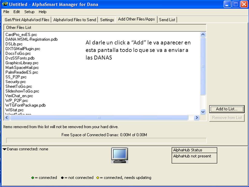 Al darle un click a Add le va aparecer en esta pantalla todo lo que se va a enviar a las DANAS