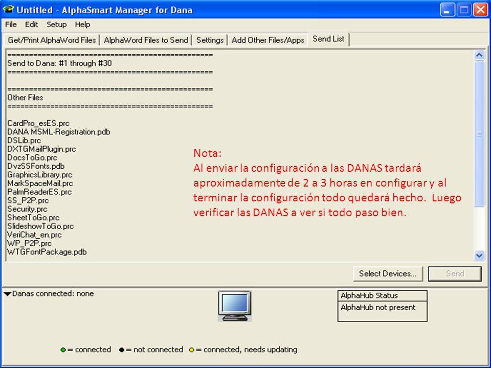 Nota: Al enviar la configuración a las DANAS tardará aproximadamente de 2 a 3 horas en configurar y al terminar la configuración todo quedará hecho. L