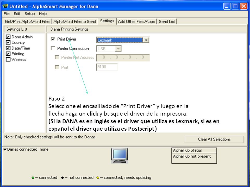Paso 2 Seleccione el encasillado de Print Driver y luego en la flecha haga un click y busque el driver de la impresora. (Si la DANA es en inglés se el