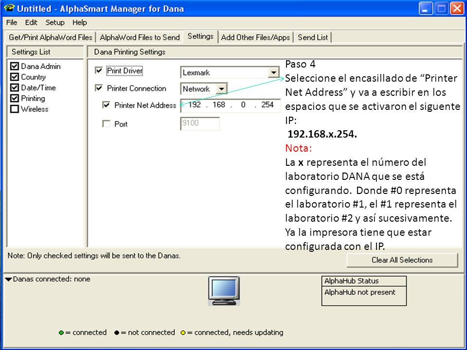 Paso 4 Seleccione el encasillado de Printer Net Address y va a escribir en los espacios que se activaron el siguente IP: 192.168.x.254. Nota: La x rep