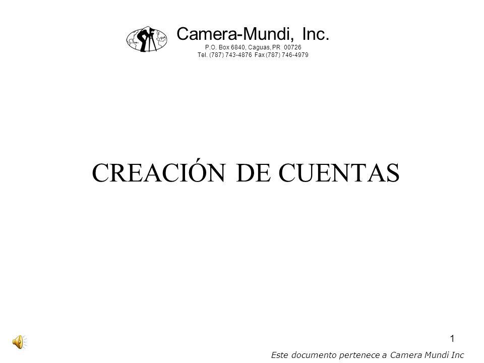 1 CREACIÓN DE CUENTAS Camera-Mundi, Inc.P.O. Box 6840, Caguas, PR 00726 Tel.