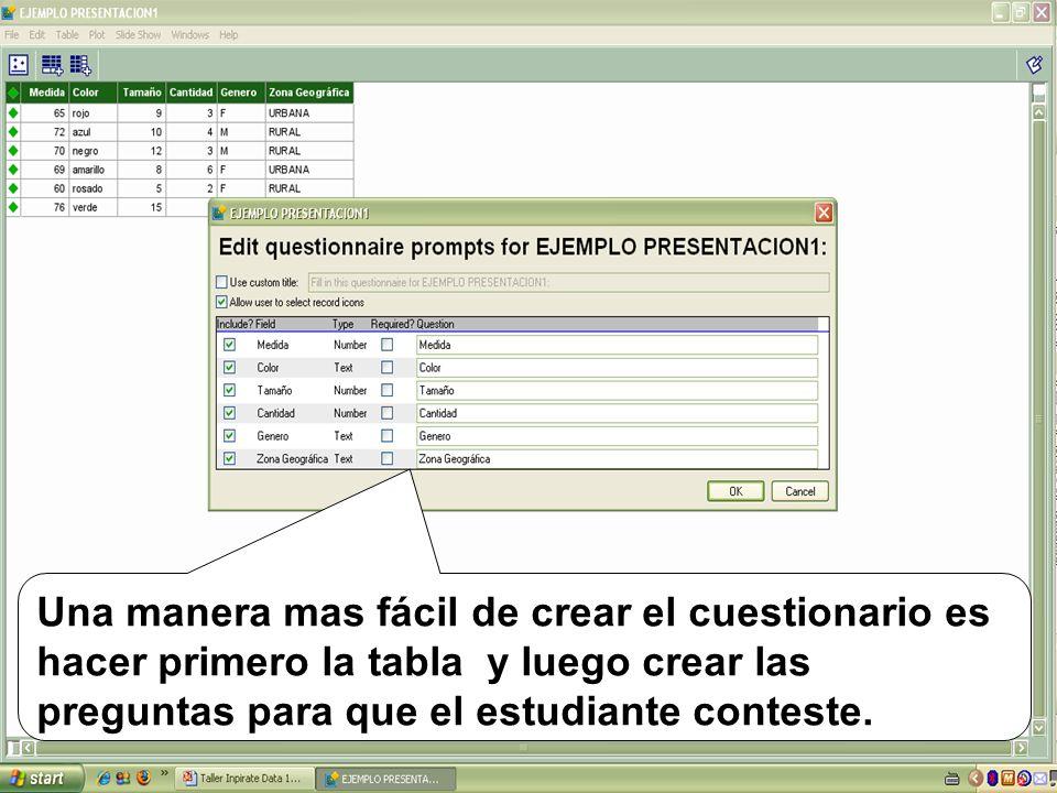 Una manera mas fácil de crear el cuestionario es hacer primero la tabla y luego crear las preguntas para que el estudiante conteste.