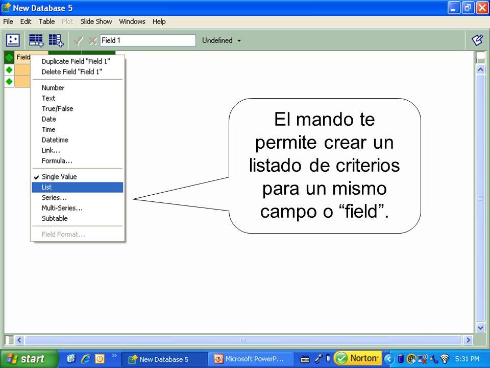 El mando te permite crear un listado de criterios para un mismo campo o field.