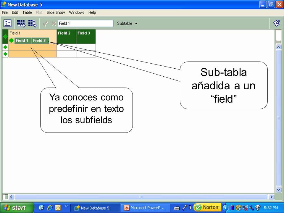 Sub-tabla añadida a un field Ya conoces como predefinir en texto los subfields