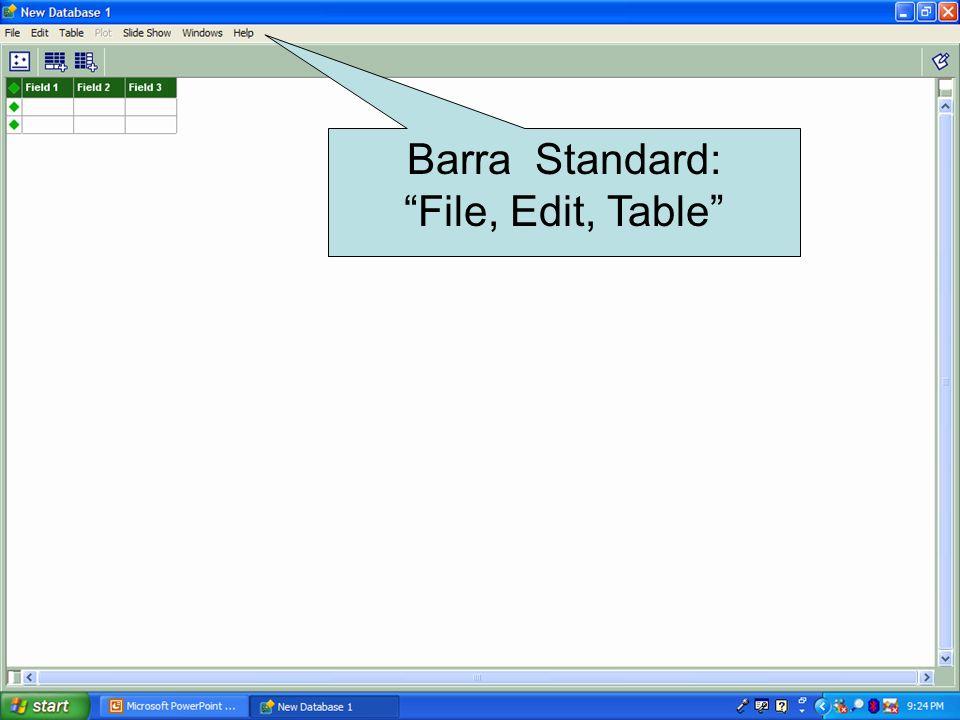 Barra Standard: File, Edit, Table