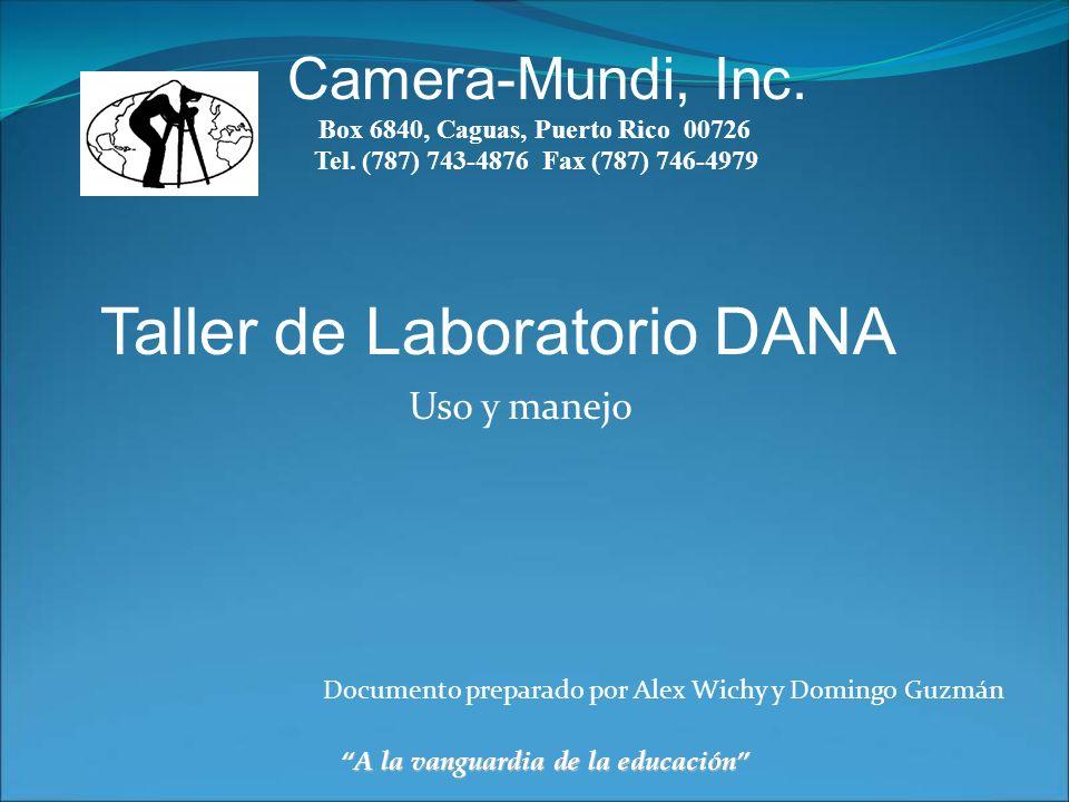 Uso y manejo Camera-Mundi, Inc. Box 6840, Caguas, Puerto Rico 00726 Tel. (787) 743-4876 Fax (787) 746-4979 A la vanguardia de la educación Documento p
