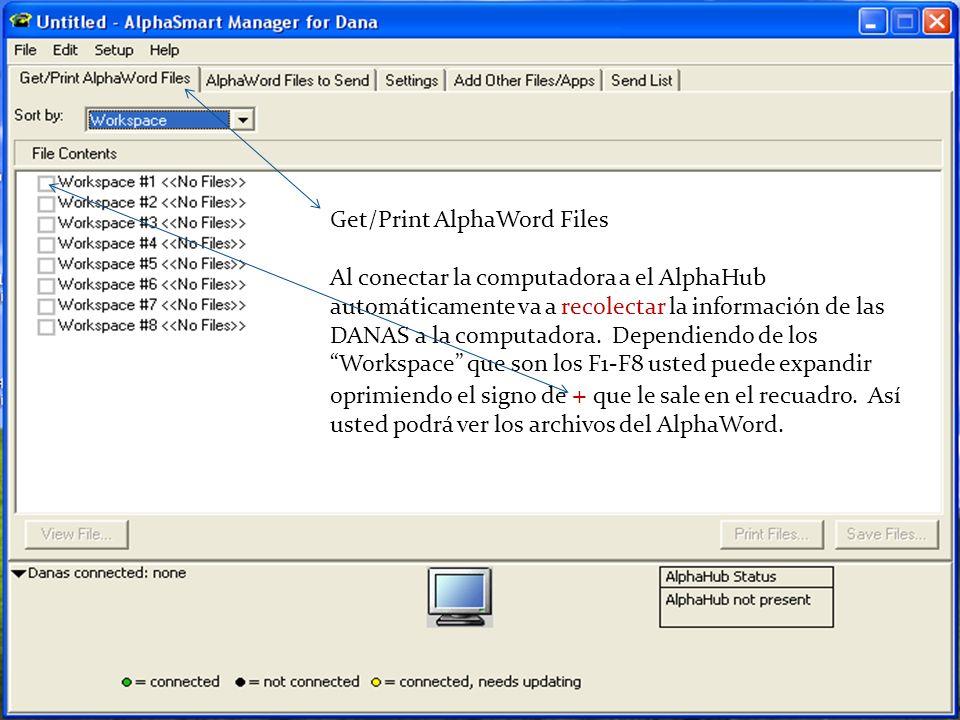 Get/Print AlphaWord Files Al conectar la computadora a el AlphaHub automáticamente va a recolectar la información de las DANAS a la computadora. Depen