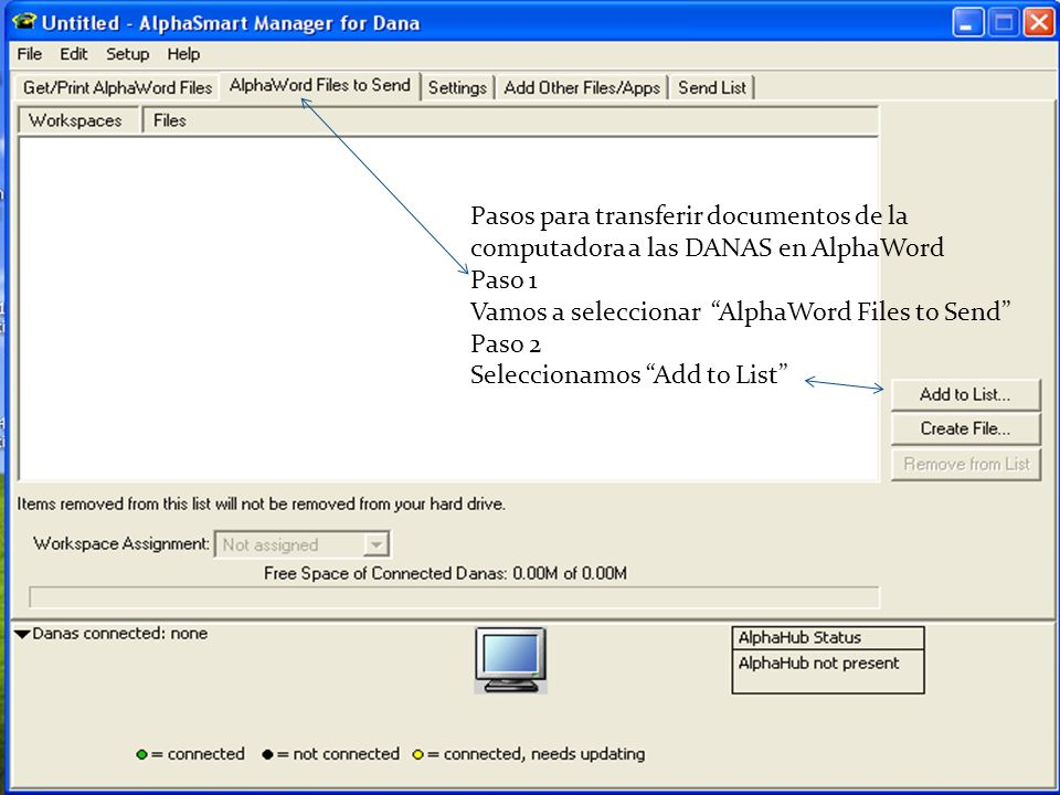 Pasos para transferir documentos de la computadora a las DANAS en AlphaWord Paso 1 Vamos a seleccionar AlphaWord Files to Send Paso 2 Seleccionamos Add to List