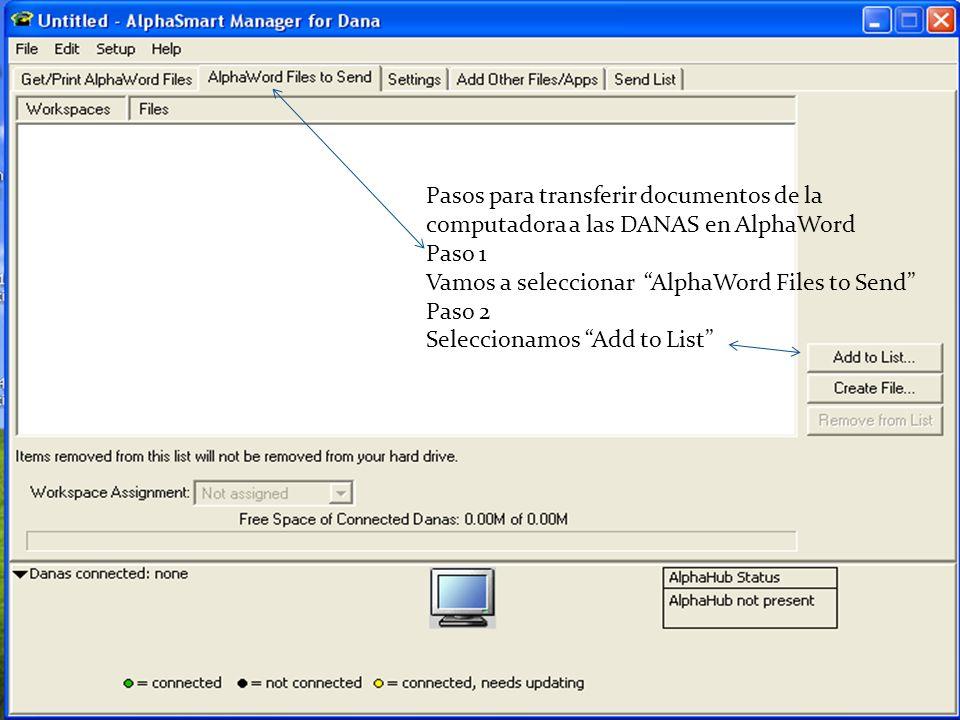 En esta parte buscamos el documento que queremos pasar a las DANAS para AlphaWord y se oprime Add