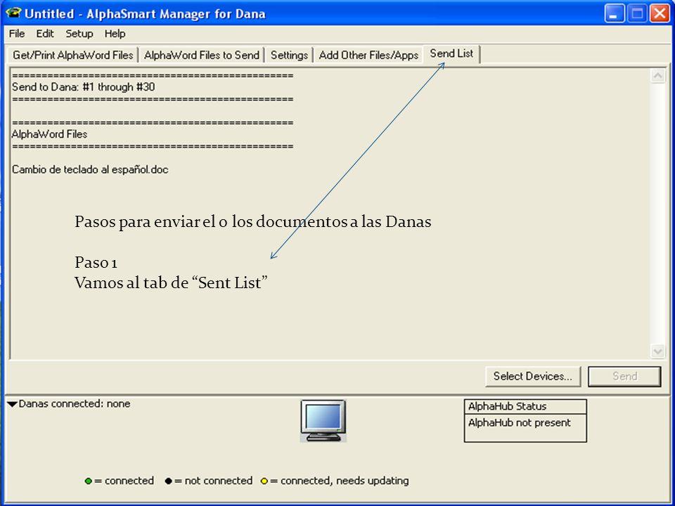 Pasos para enviar el o los documentos a las Danas Paso 1 Vamos al tab de Sent List