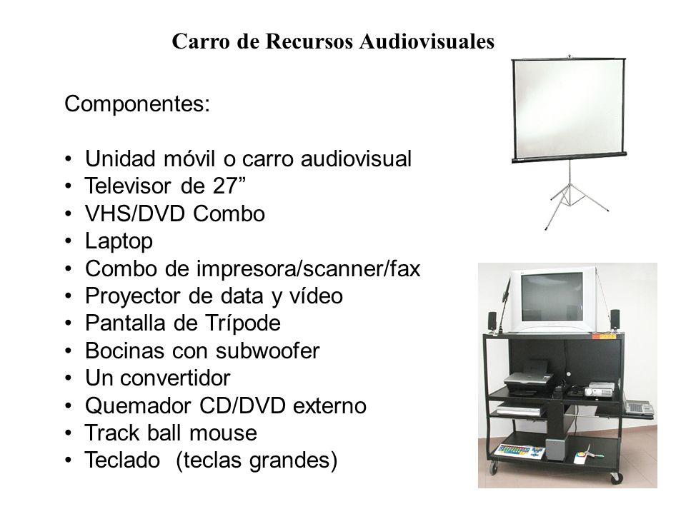Componentes: Unidad móvil o carro audiovisual Televisor de 27 VHS/DVD Combo Laptop Combo de impresora/scanner/fax Proyector de data y vídeo Pantalla d