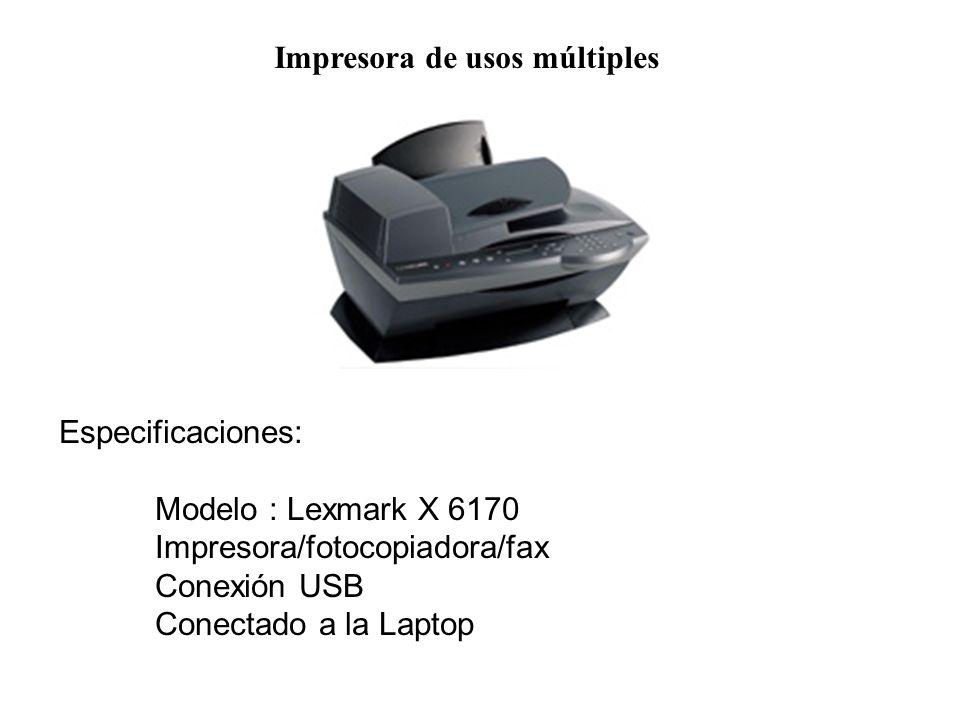 Impresora de usos múltiples Especificaciones: Modelo : Lexmark X 6170 Impresora/fotocopiadora/fax Conexión USB Conectado a la Laptop