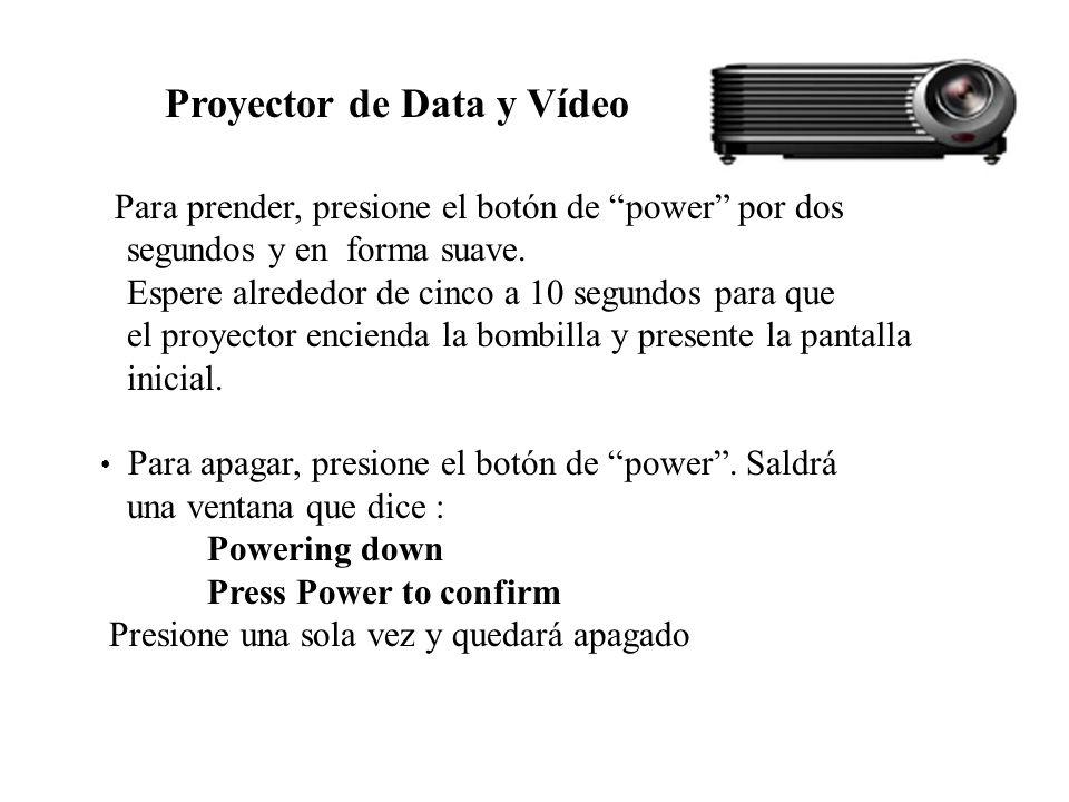 Proyector de Data y Vídeo Para prender, presione el botón de power por dos segundos y en forma suave. Espere alrededor de cinco a 10 segundos para que