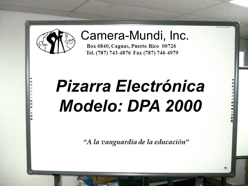 1 Pizarra DPA 2000 Pizarra Electrónica Modelo: DPA 2000 Camera-Mundi, Inc. Box 6840, Caguas, Puerto Rico 00726 Tel. (787) 743-4876 Fax (787) 746-4979