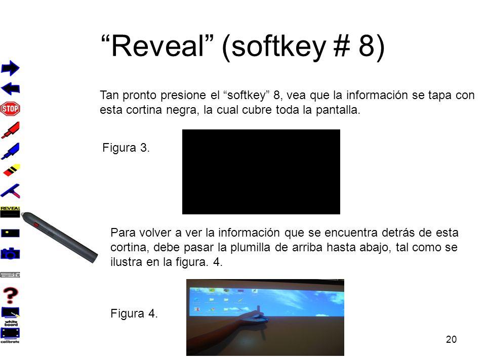 20 Reveal (softkey # 8) Tan pronto presione el softkey 8, vea que la información se tapa con esta cortina negra, la cual cubre toda la pantalla.