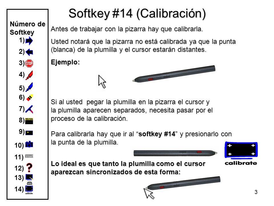 3 Softkey #14 (Calibración) Antes de trabajar con la pizarra hay que calibrarla.