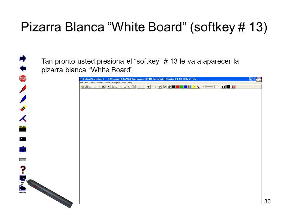 33 Pizarra Blanca White Board (softkey # 13) Tan pronto usted presiona el softkey # 13 le va a aparecer la pizarra blanca White Board.