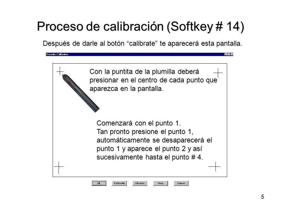 5 Proceso de calibración (Softkey # 14) Después de darle al botón calibrate te aparecerá esta pantalla. Con la puntita de la plumilla deberá presionar