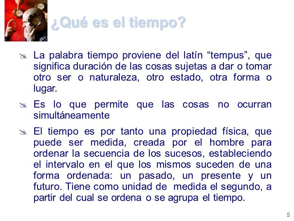 ¿Qué es el tiempo? La palabra tiempo proviene del latín tempus, que significa duración de las cosas sujetas a dar o tomar otro ser o naturaleza, otro