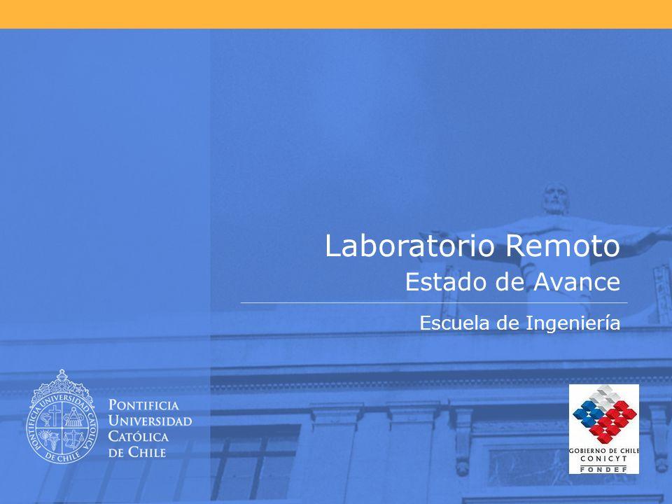 Laboratorio Remoto Estado de Avance Escuela de Ingeniería