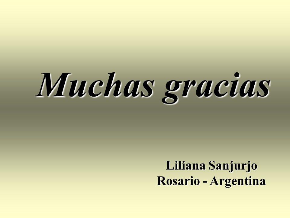 Muchas gracias Liliana Sanjurjo Rosario - Argentina