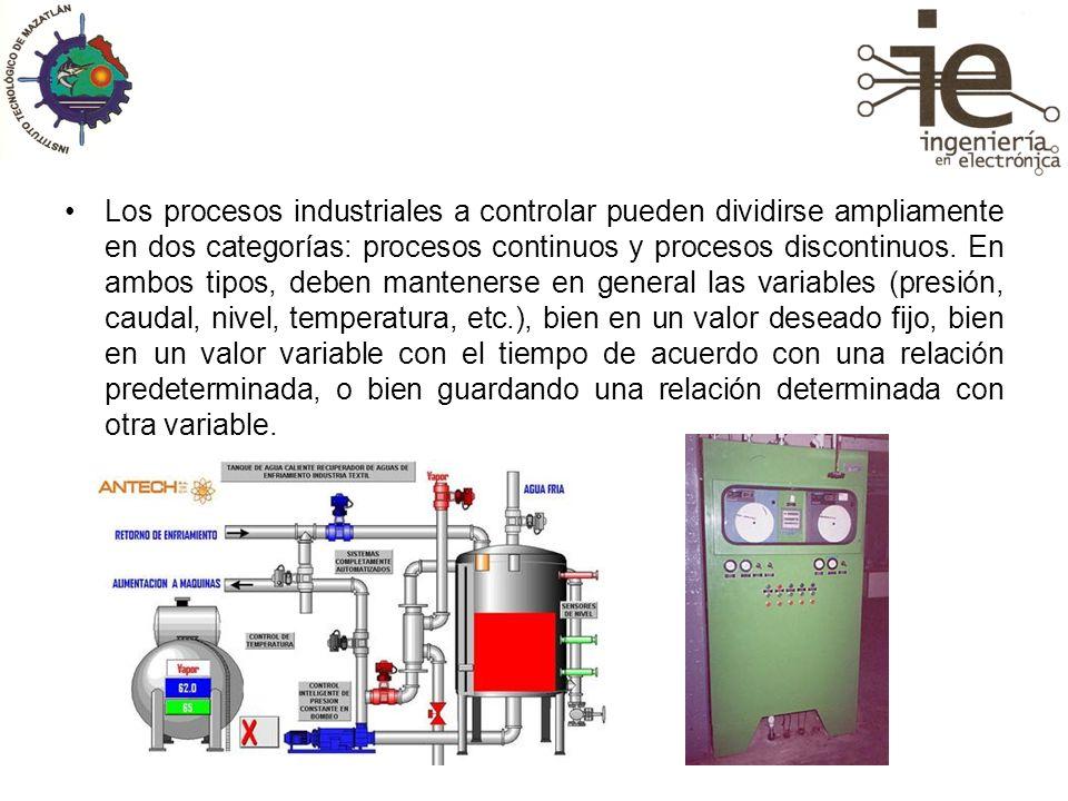 Los procesos industriales a controlar pueden dividirse ampliamente en dos categorías: procesos continuos y procesos discontinuos. En ambos tipos, debe
