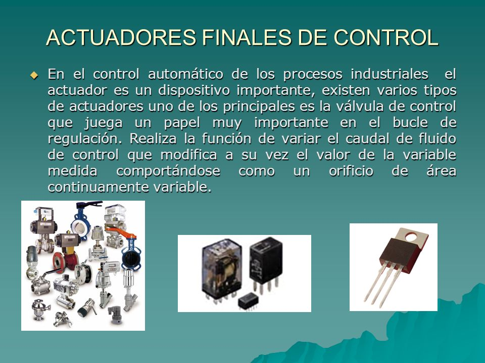 En el control automático de los procesos industriales el actuador es un dispositivo importante, existen varios tipos de actuadores uno de los principa