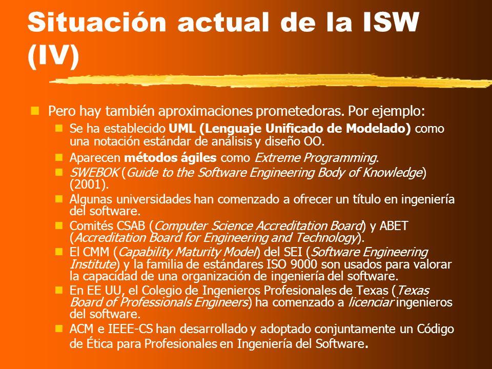 Situación actual de la ISW (III) En muchas áreas sigue sin existir un conjunto de estándares que se use ampliamente. No existen suficientes datos - gu