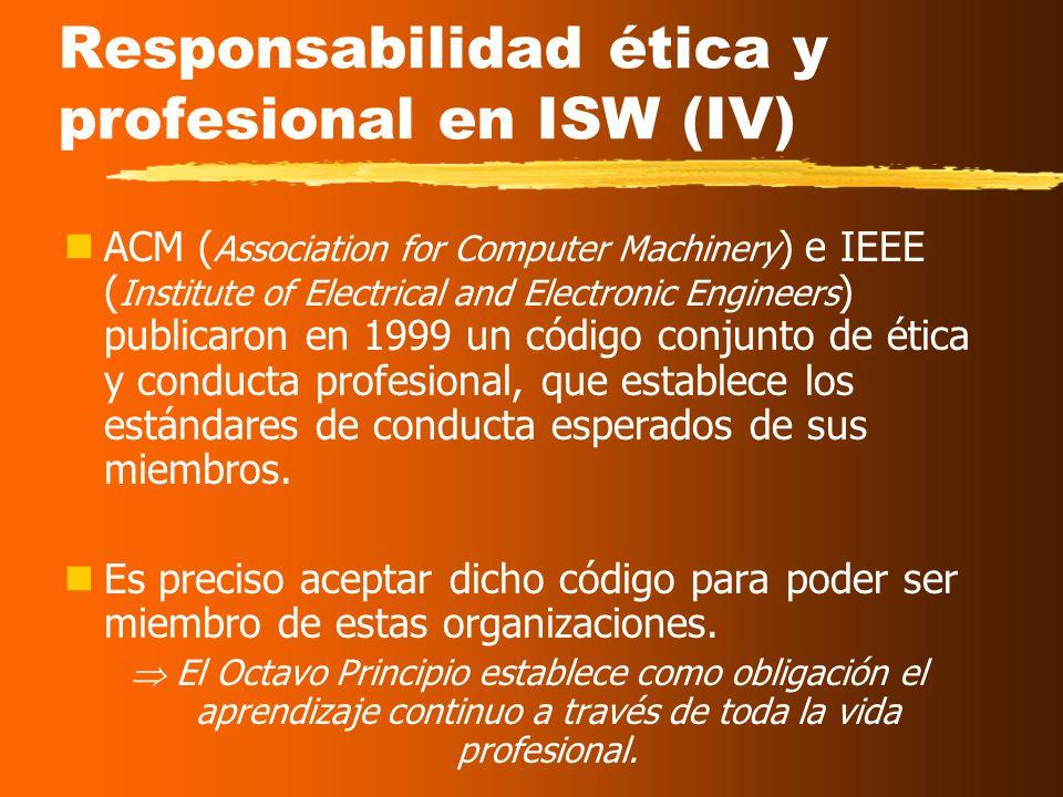 Responsabilidad ética y profesional en ISW (III) nDerechos de la propiedad intelectual. El ingeniero de software debería conocer las leyes que gobiern