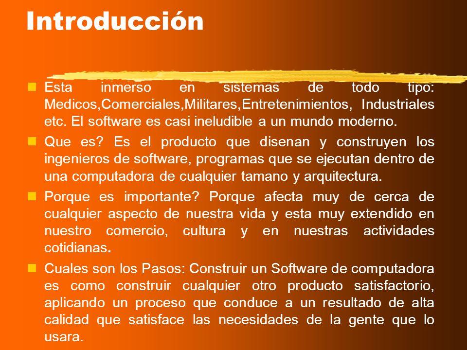 Introducción Ingeniería del software: Es la aplicación practica del conocimiento cientifico en el diseno y construccion de programas de computadora y