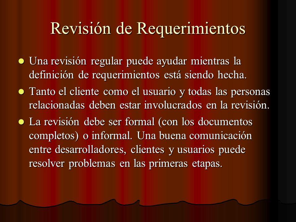 Revisión de Requerimientos Una revisión regular puede ayudar mientras la definición de requerimientos está siendo hecha. Una revisión regular puede ay