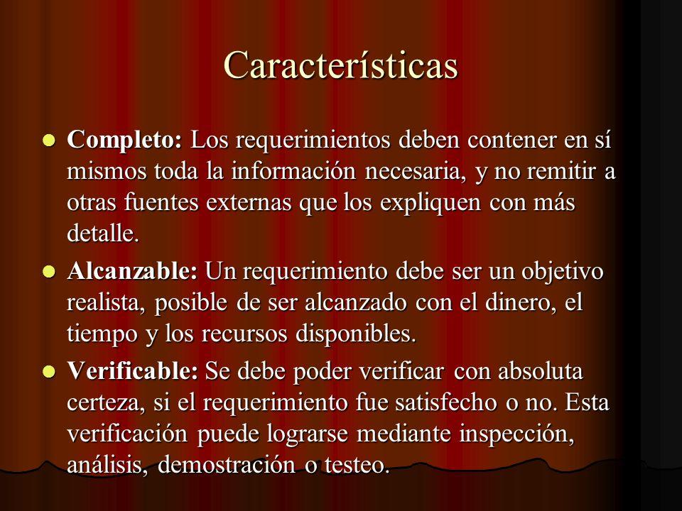 Características Completo: Los requerimientos deben contener en sí mismos toda la información necesaria, y no remitir a otras fuentes externas que los