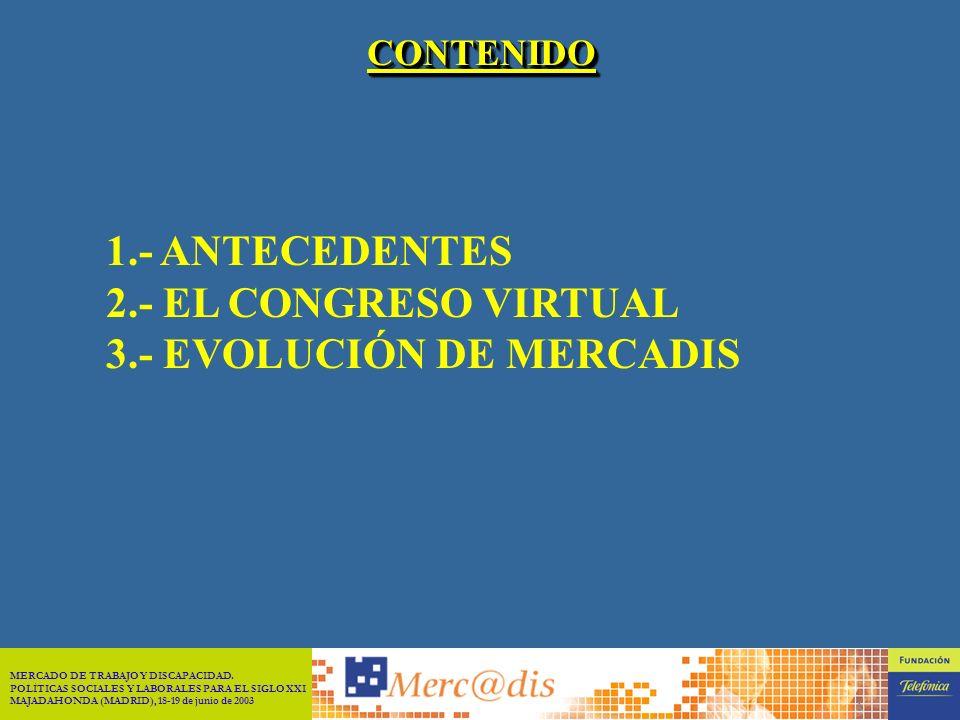 MERCADO DE TRABAJO Y DISCAPACIDAD. POLÍTICAS SOCIALES Y LABORALES PARA EL SIGLO XXI MAJADAHONDA (MADRID), 18-19 de junio de 2003 MERC@DIS: LA INTERMED