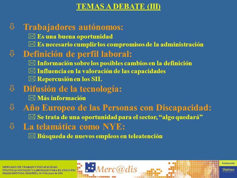 MERCADO DE TRABAJO Y DISCAPACIDAD. POLÍTICAS SOCIALES Y LABORALES PARA EL SIGLO XXI MAJADAHONDA (MADRID), 18-19 de junio de 2003 9 òDiseño para todos: