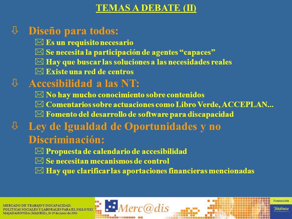 MERCADO DE TRABAJO Y DISCAPACIDAD. POLÍTICAS SOCIALES Y LABORALES PARA EL SIGLO XXI MAJADAHONDA (MADRID), 18-19 de junio de 2003 8 òTeletrabajo: * Es